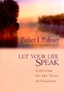 Cover of Let Your Life Speak: Listening for the Voice of Vocation