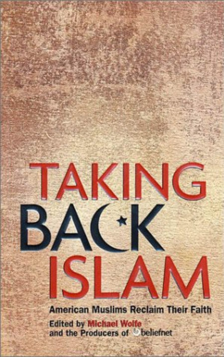 Cover of Taking Back Islam: American Muslims Reclaim Their Faith