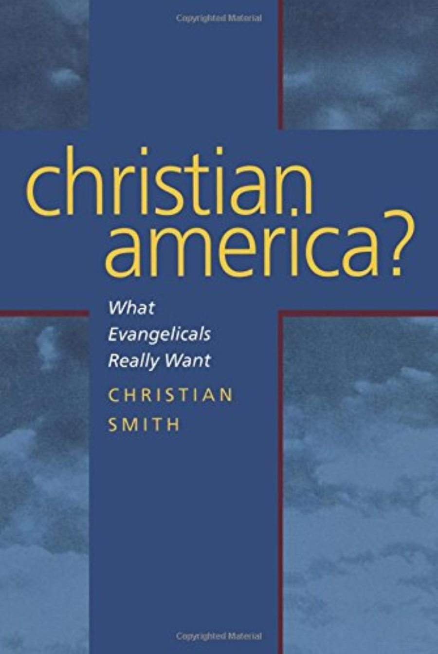 Cover of Christian America?: What Evangelicals Really Want