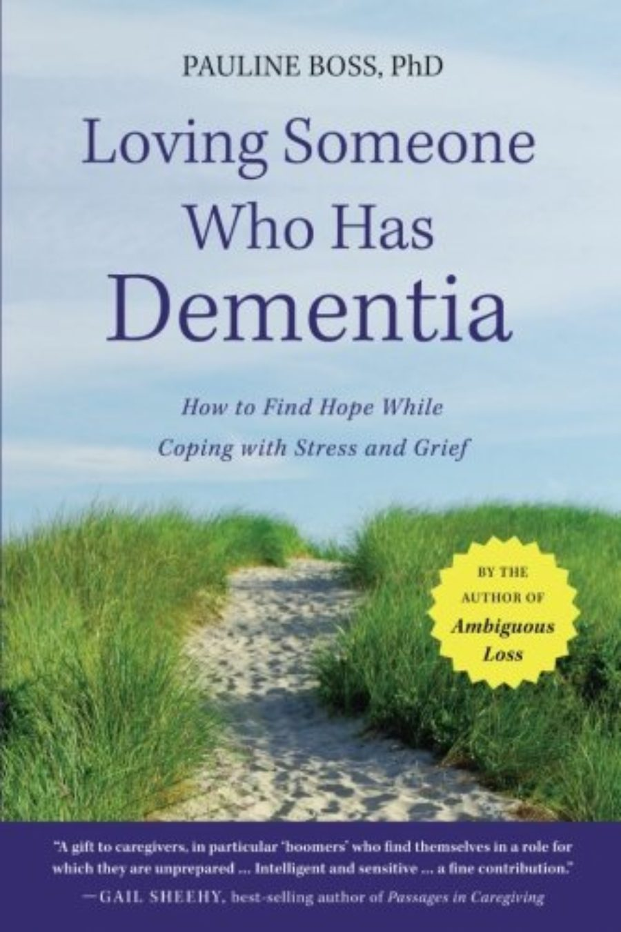 Cover of Loving Someone Who Has Dementia: How to Find Hope while Coping with Stress and Grief