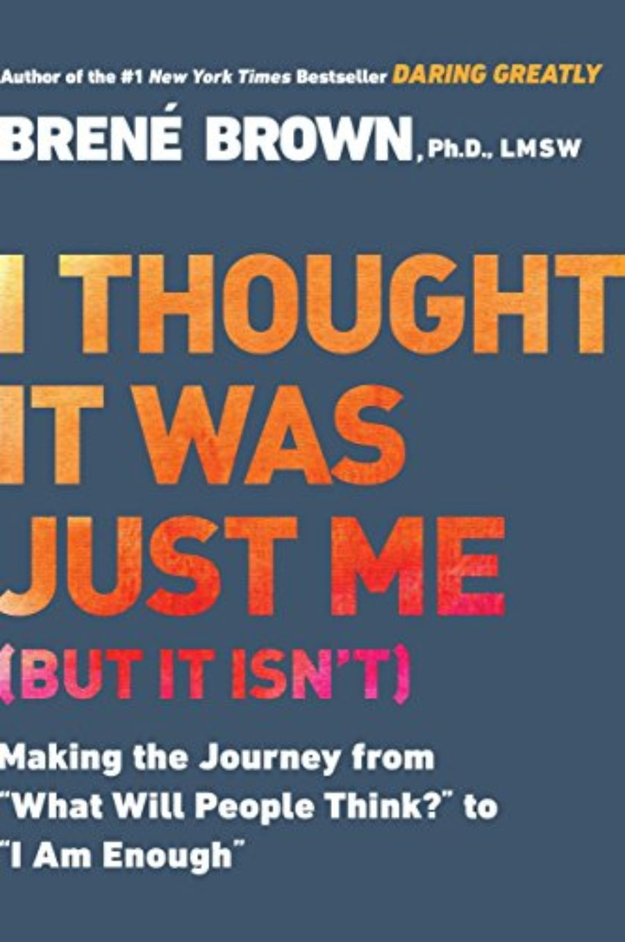 Cover of I Thought It Was Just Me (but it isn't): Making the Journey from