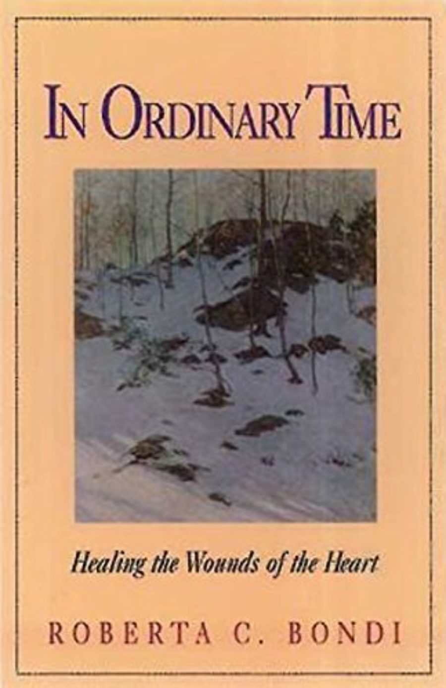 Cover of In Ordinary Time: Healing the Wounds of the Heart