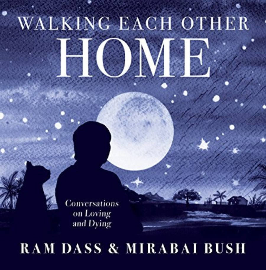 Cover of Walking Each Other Home: Conversations on Loving and Dying