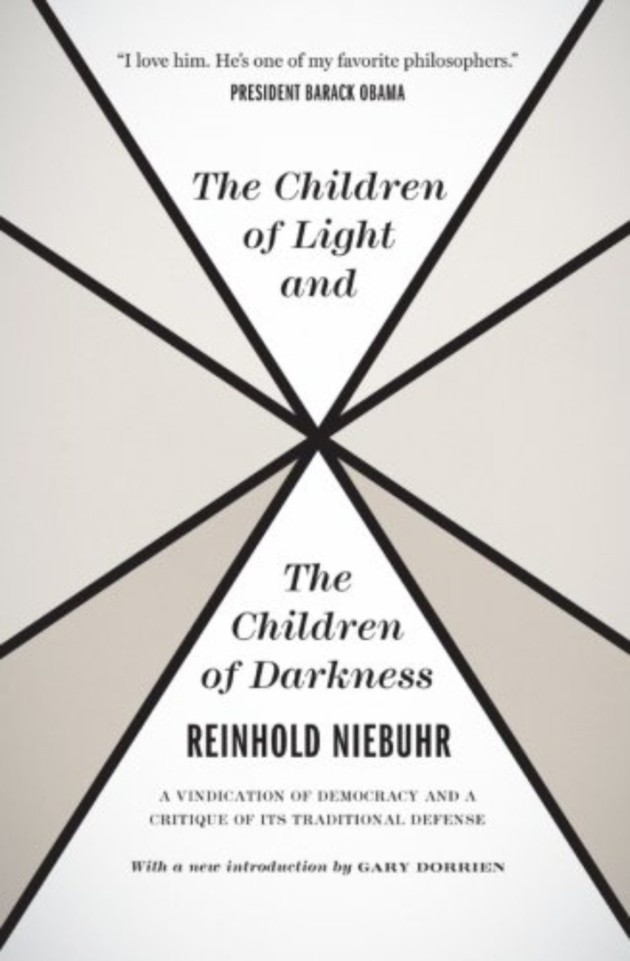 Cover of The Children of Light and the Children of Darkness: A Vindication of Democracy and a Critique of Its Traditional Defense