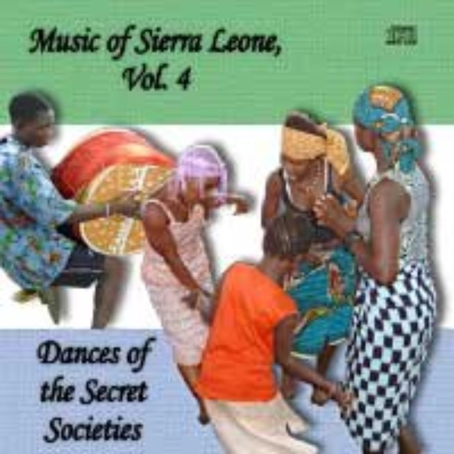 Cover of Music of Sierra Leone, Vol. 4 - Dances of the Secret Societies