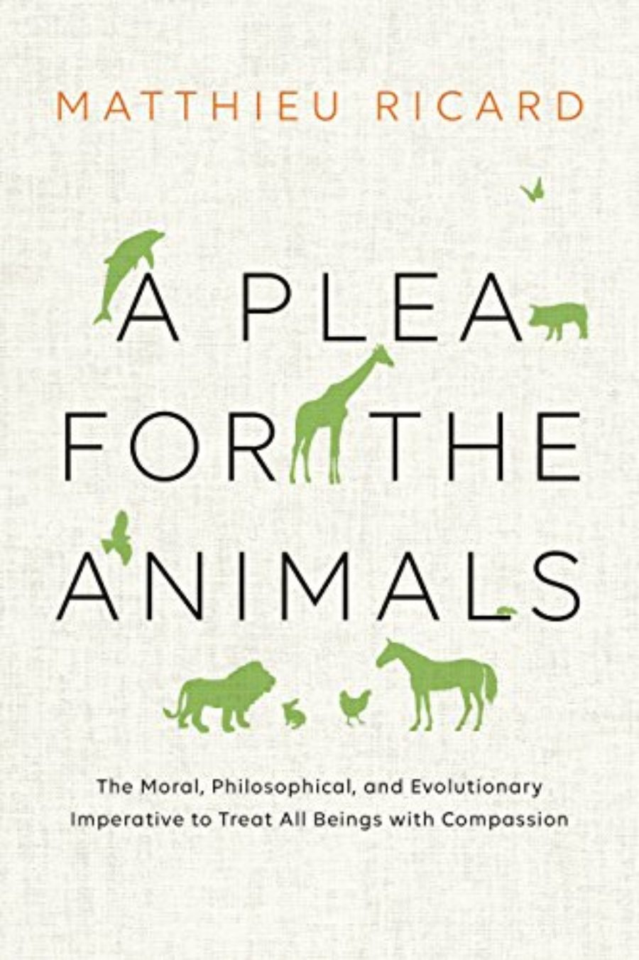 Cover of A Plea for the Animals: The Moral, Philosophical, and Evolutionary Imperative to Treat All Beings with Compassion