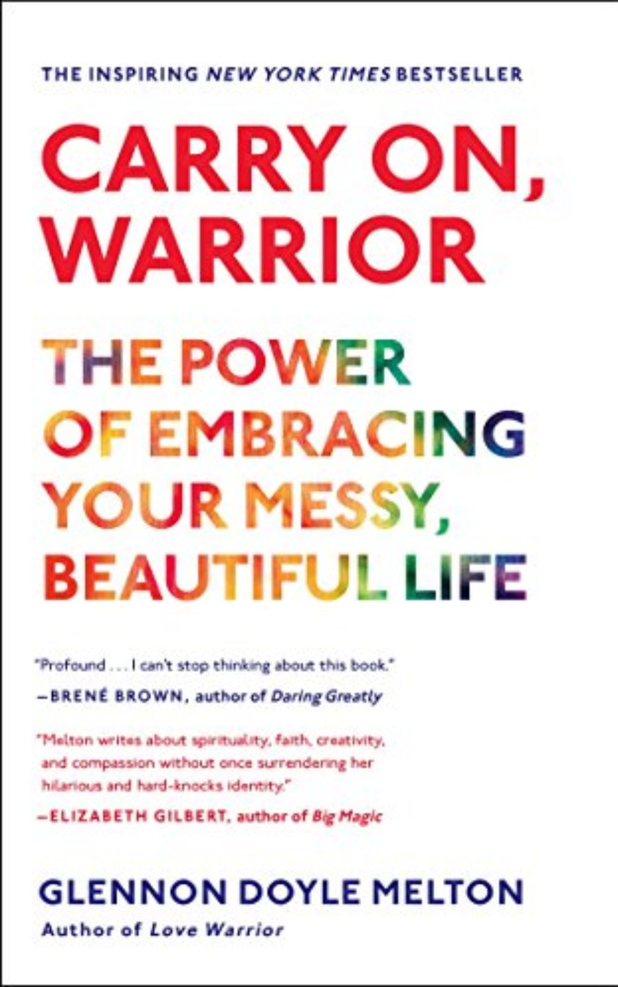 Cover of Carry On, Warrior: The Power of Embracing Your Messy, Beautiful Life