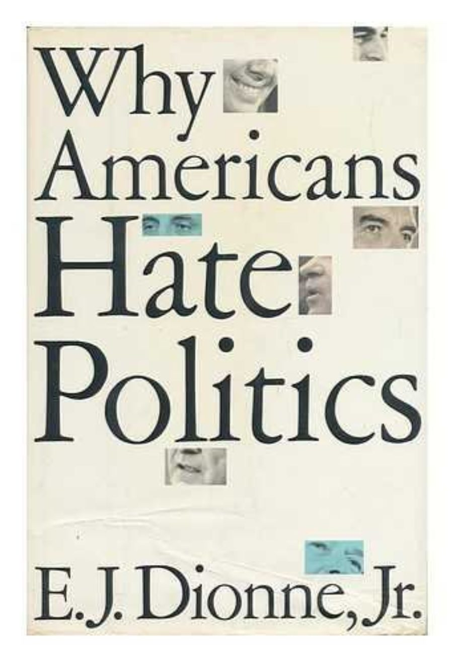 Cover of WHY AMERICANS HATE POLITICS: DEATH OF THE DEMOCRATIC PROCESS: Republican Toughs, Democratic Wimps, and the Politics of Revenge