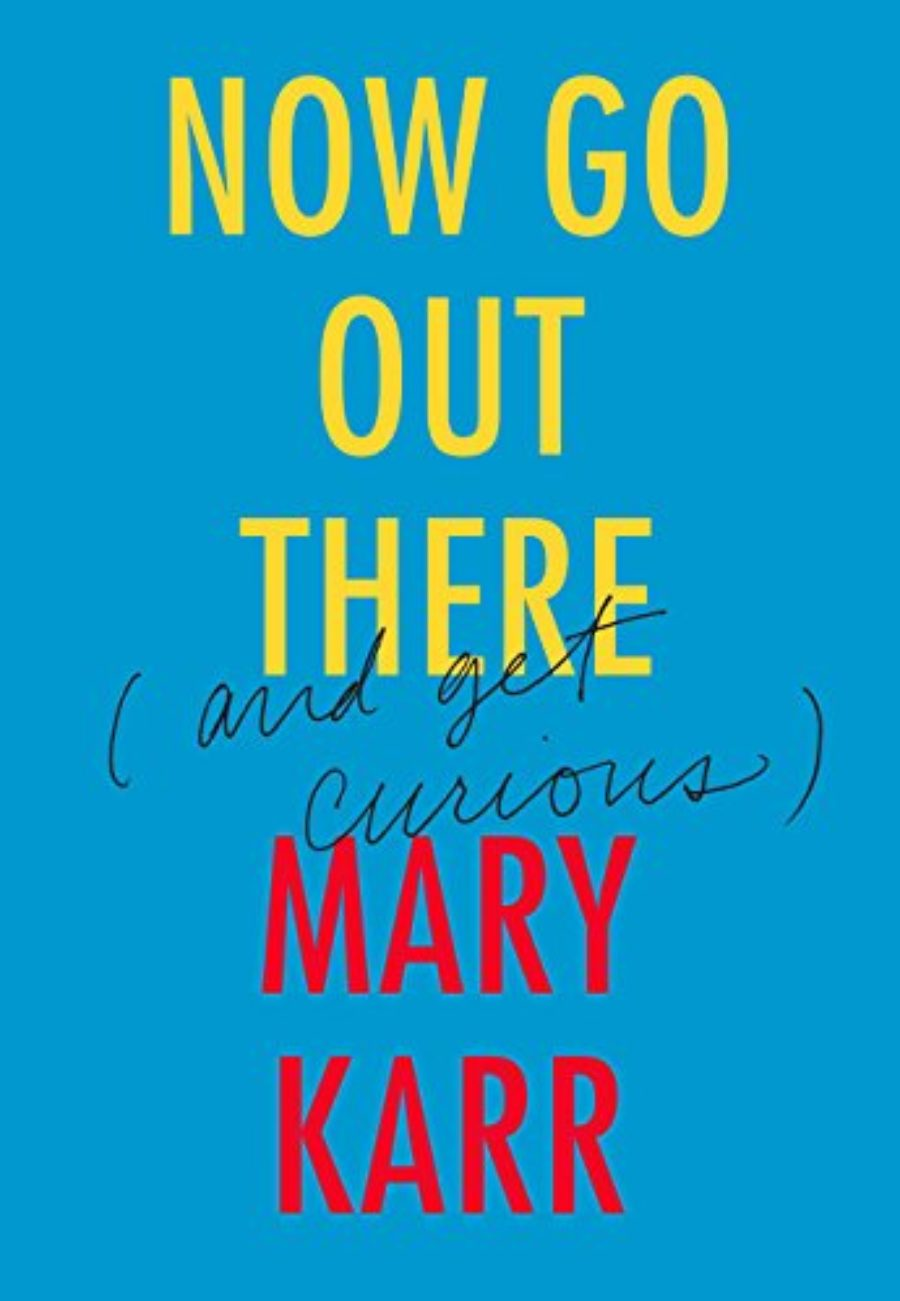 Cover of Now Go Out There: (and Get Curious)