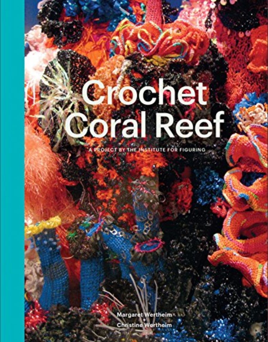 Cover of Crochet Coral Reef: A Project by the Institute For Figuring
