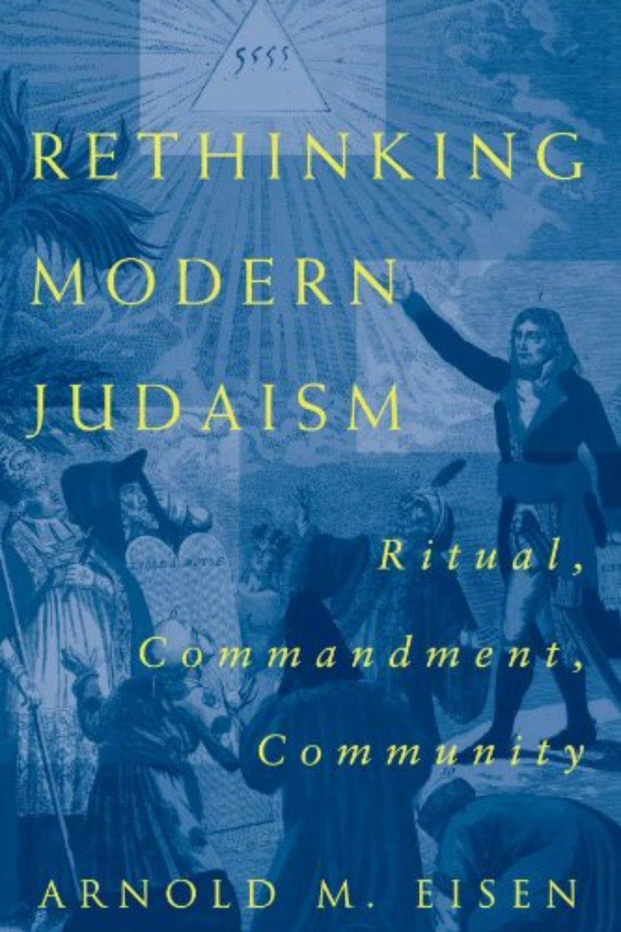 Cover of Rethinking Modern Judaism: Ritual, Commandment, Community (Chicago Studies in the History of Judaism)
