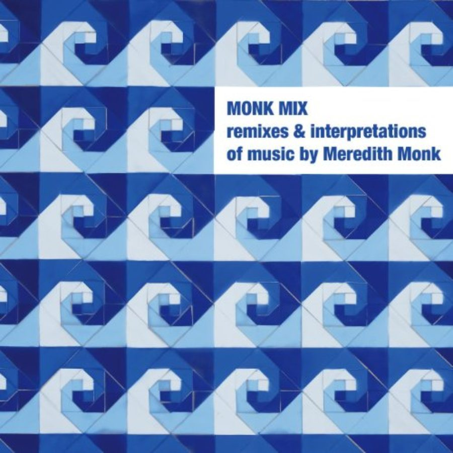 Cover of Monk Mix: Remixes & Interpretations Of Music By Meredith Monk, Vol. 1