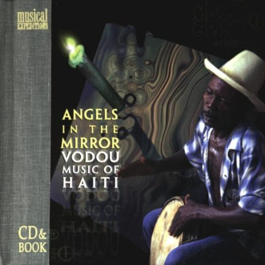 Cover of Angels In The Mirror: Vodou Music Of Haiti