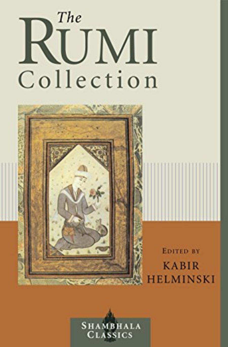 Cover of The Rumi Collection: An Anthology of Translations of Mevlana Jalaluddin Rumi (Shambhala Classics)