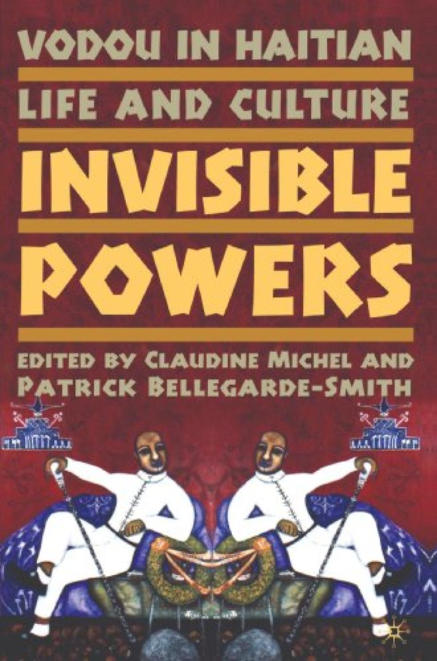 Cover of Vodou in Haitian Life and Culture: Invisible Powers