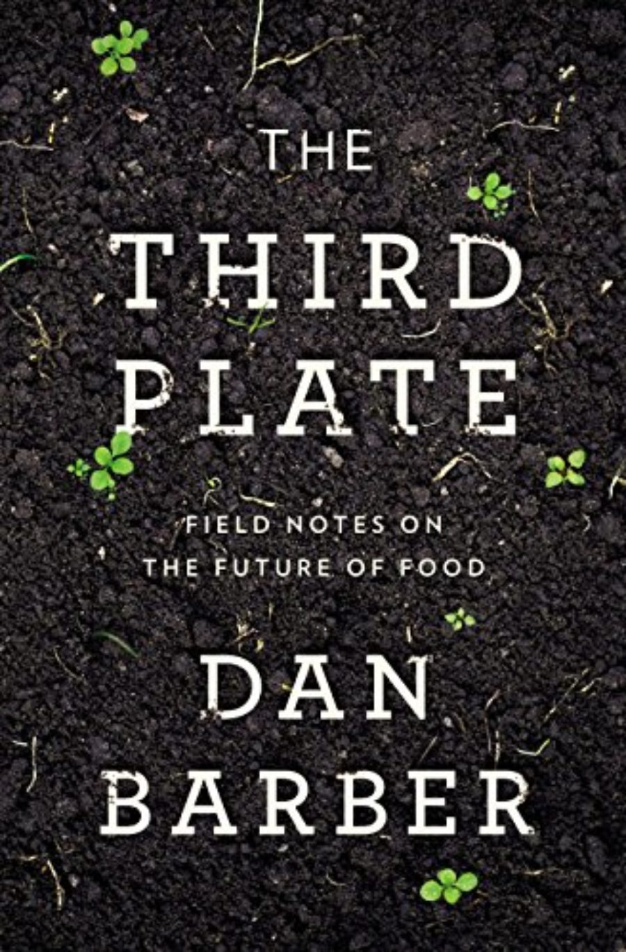 Cover of The Third Plate: Field Notes on the Future of Food
