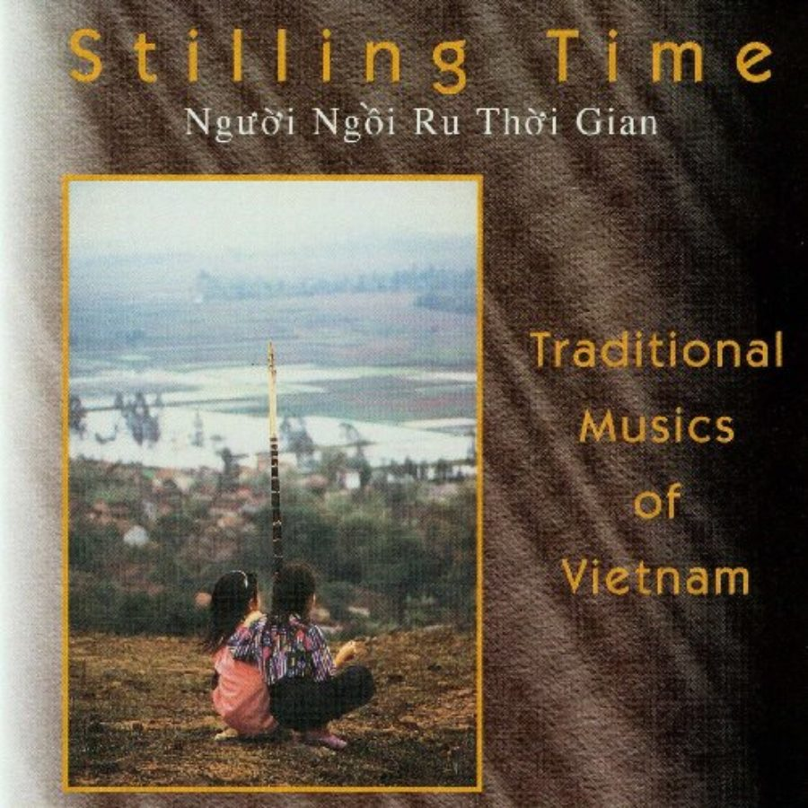 Cover of Stilling Time - Traditional Musics of Vietnam