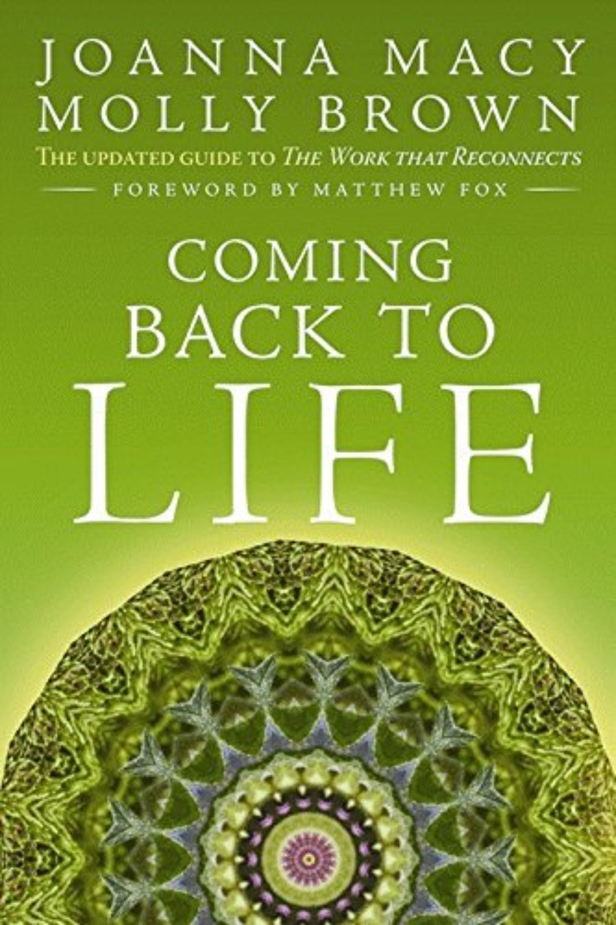 Cover of Coming Back to Life: The Updated Guide to the Work that Reconnects