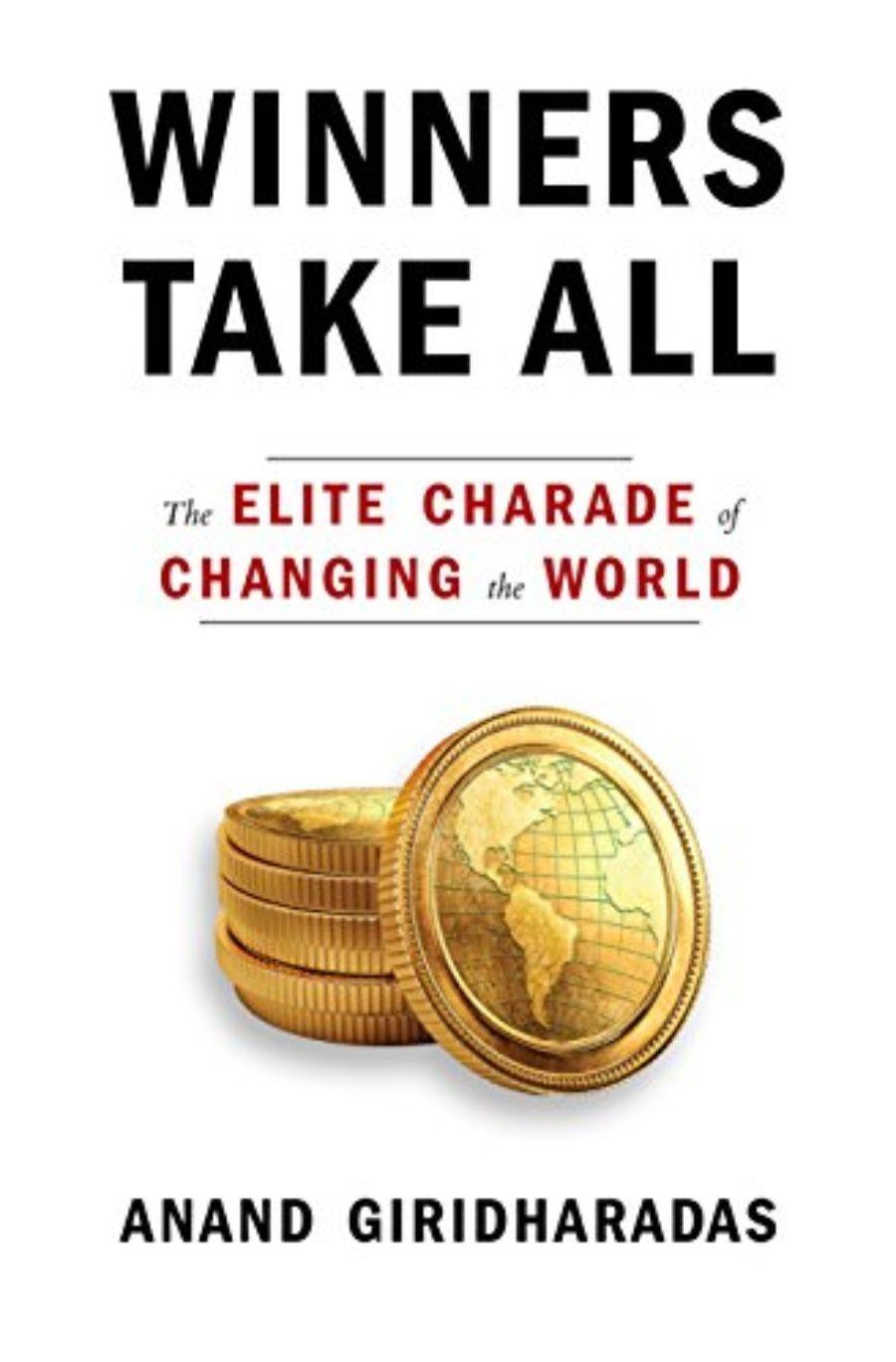 Cover of Winners Take All: The Elite Charade of Changing the World