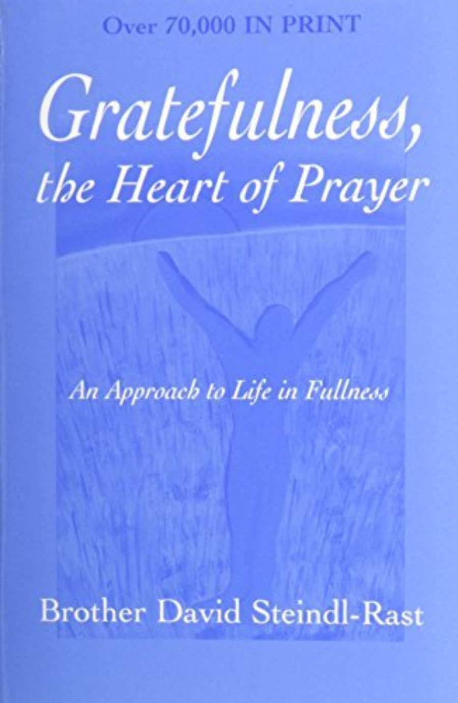Cover of Gratefulness, The Heart of Prayer: An Approach to Life in Fullness