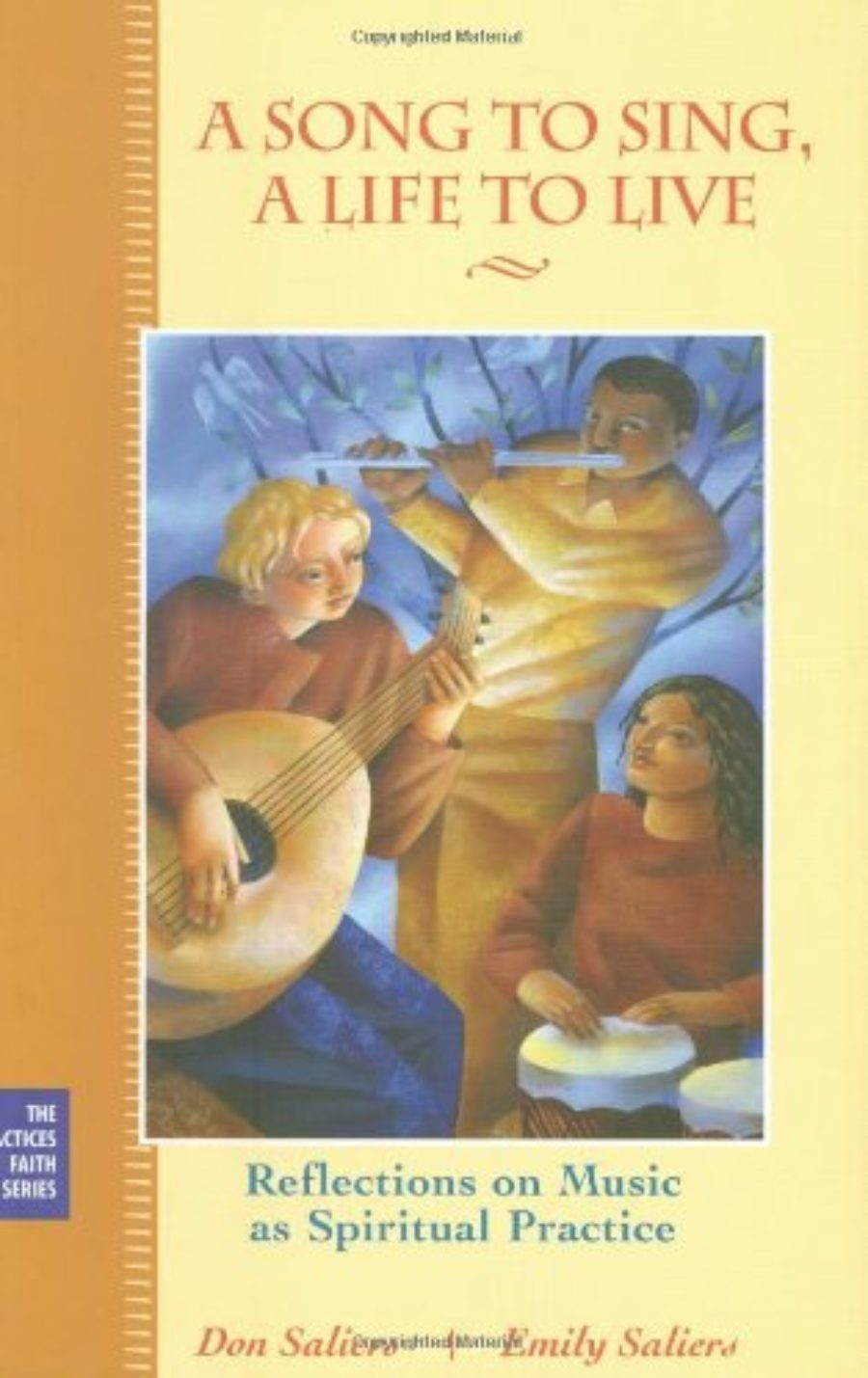 Cover of A Song to Sing, A Life to Live: Reflections on Music as Spiritual Practice (The Practices of Faith Series)