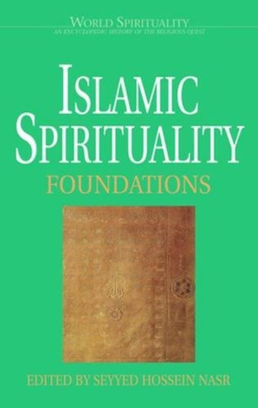 Cover of Islamic Spirituality: Foundations (World Spirituality)