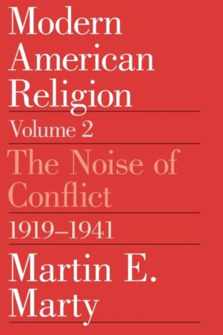 Cover of Modern American Religion, Volume 2: The Noise of Conflict, 1919-1941