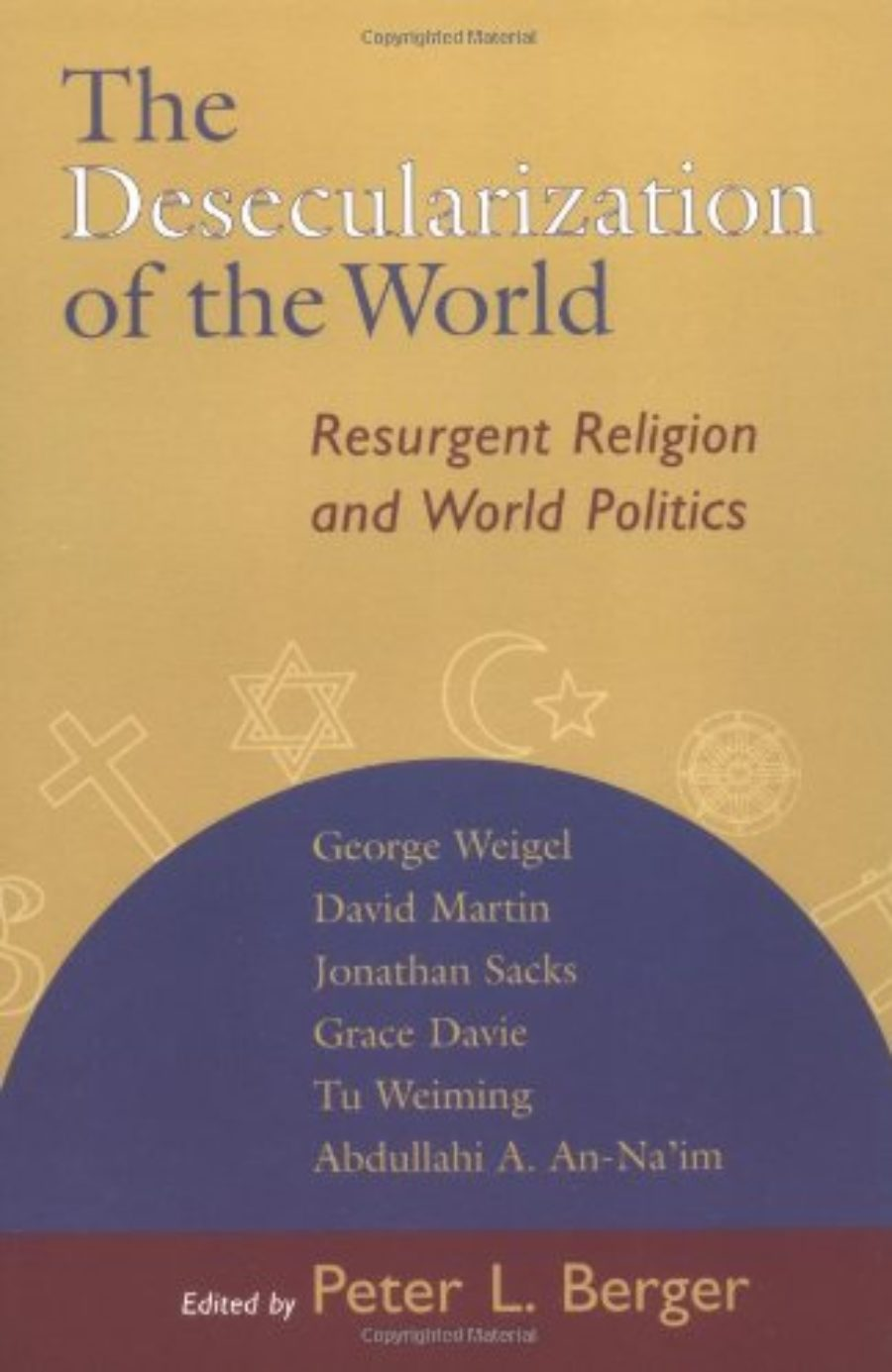 Cover of The Desecularization of the World: Resurgent Religion and World Politics