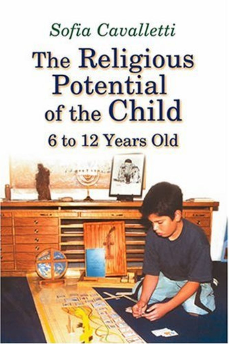 Cover of The Religious Potential of the Child, 6 to 12 Years Old (Catechesis of the Good Shepherd Publications)
