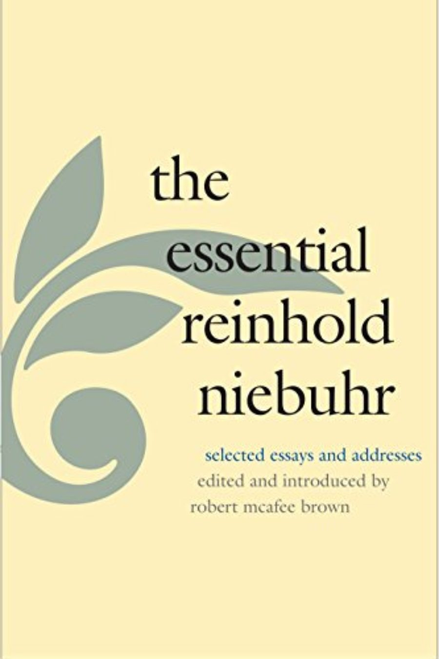 Cover of The Essential Reinhold Niebuhr: Selected Essays and Addresses