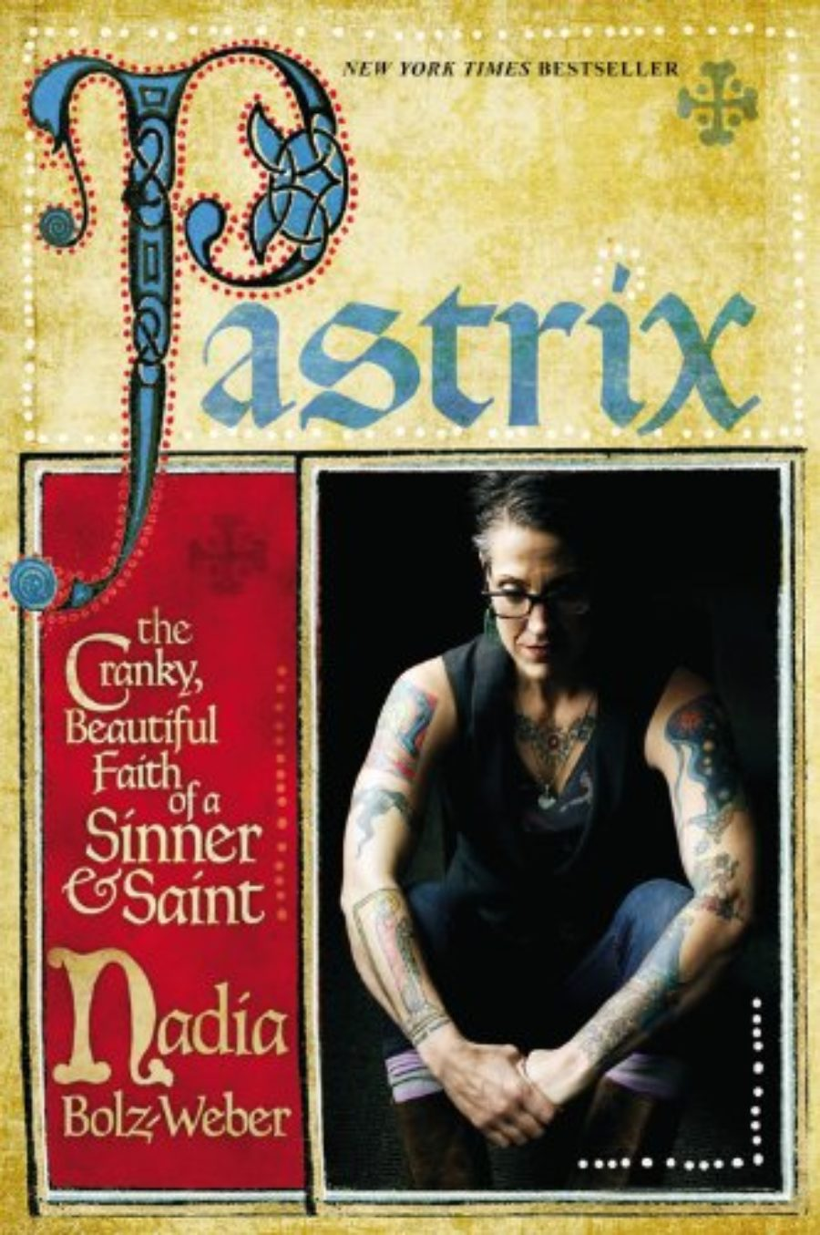 Cover of Pastrix: The Cranky, Beautiful Faith of a Sinner & Saint