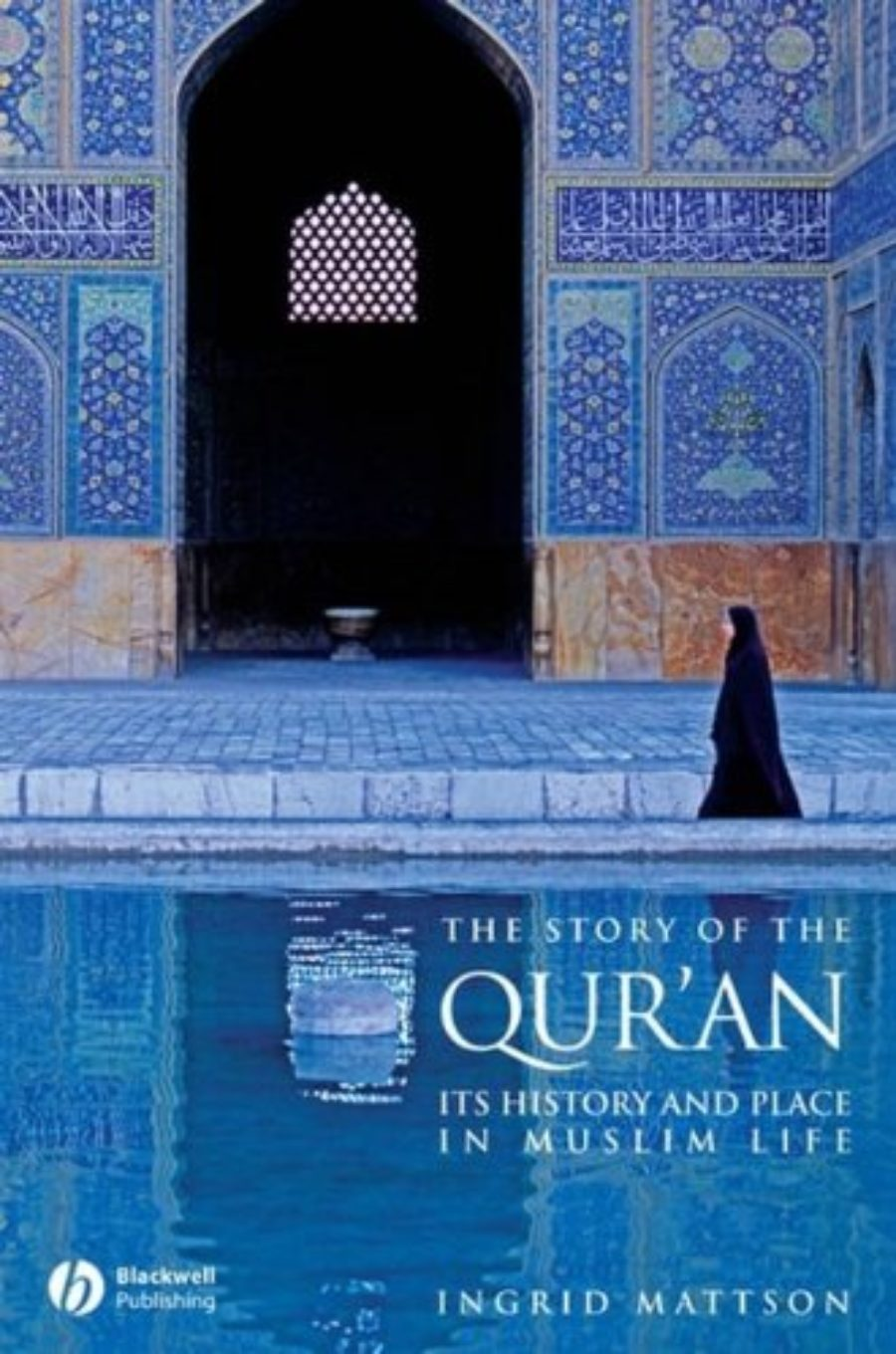 Cover of The Story of the Qur'an: Its History and Place in Muslim Life