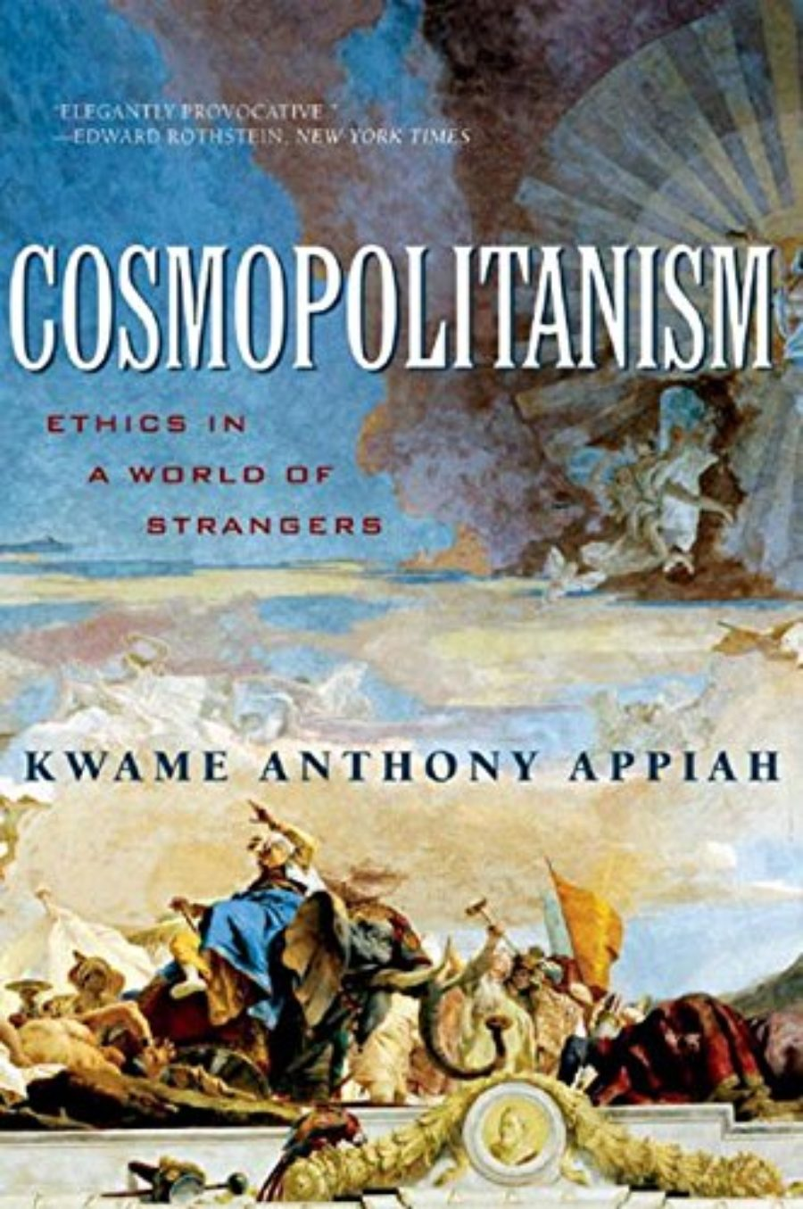 Cover of Cosmopolitanism: Ethics in a World of Strangers (Issues of Our Time)