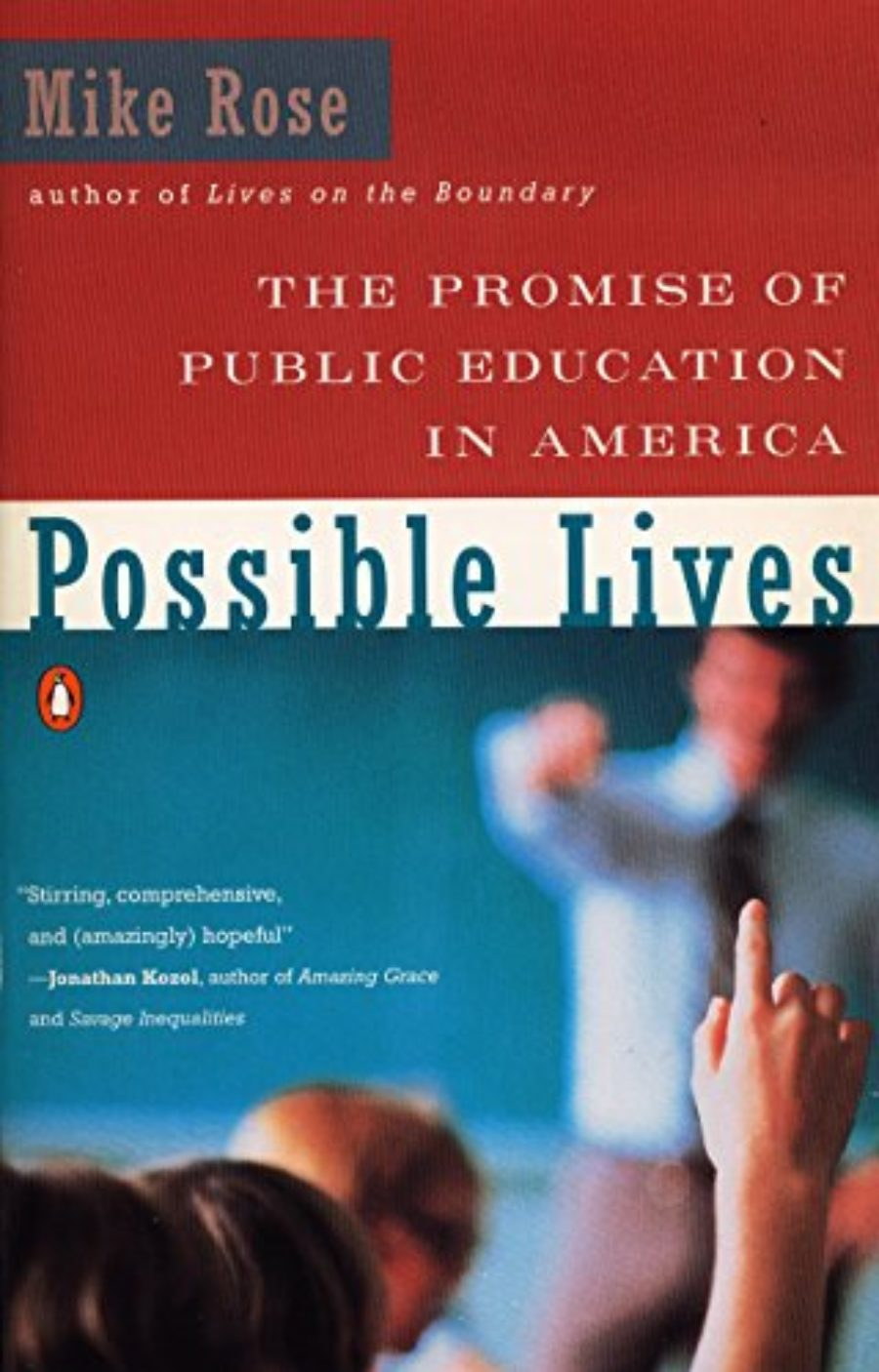 Cover of Possible Lives: The Promise of Public Education in America