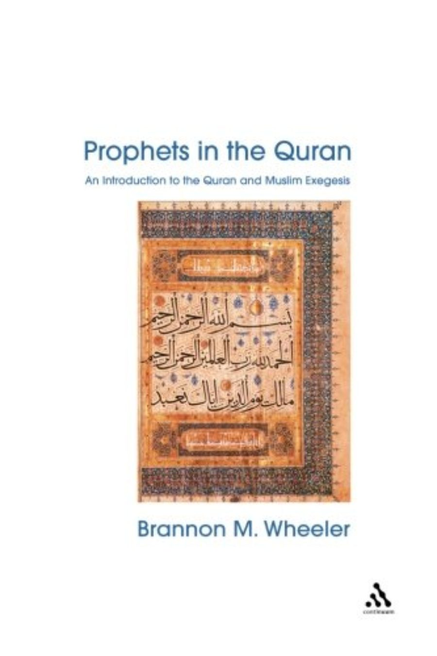 Cover of Prophets in the Quran: An Introduction to the Quran and Muslim Exegesis (Comparative Islamic Studies)