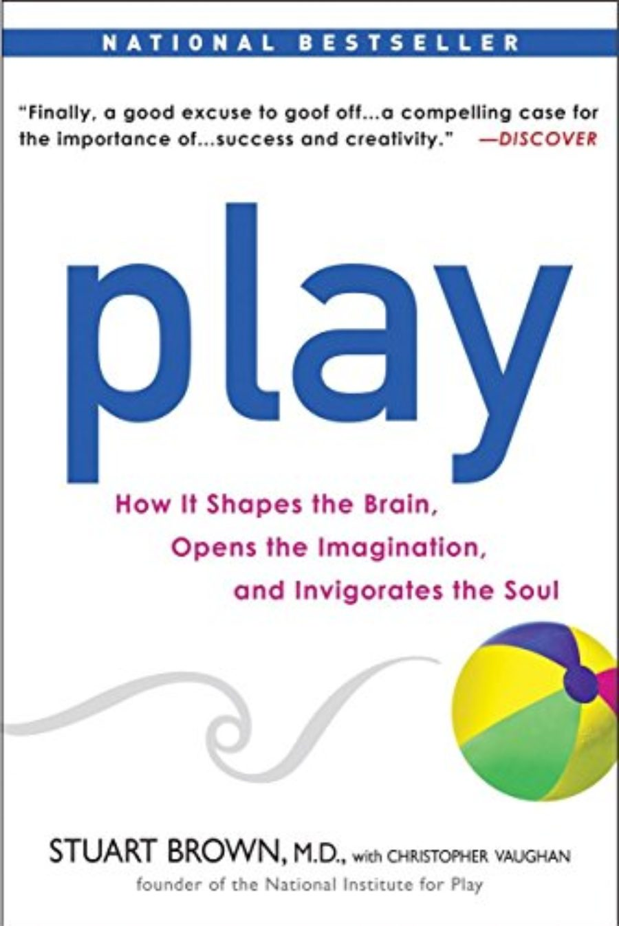 Cover of Play: How it Shapes the Brain, Opens the Imagination, and Invigorates the Soul