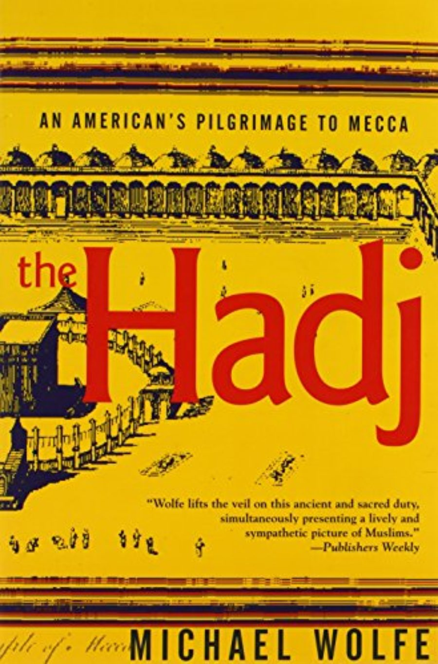 Cover of The Hadj: An American's Pilgrimage to Mecca