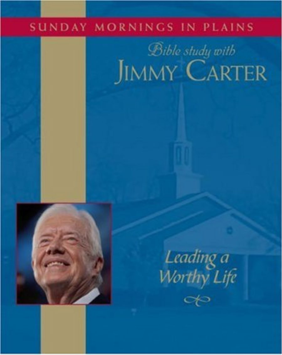 Cover of Leading a Worthy Life: Sunday Mornings in Plains: Bible Study with Jimmy Carter