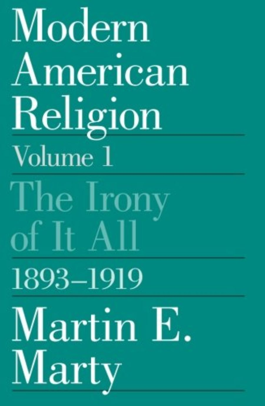 Cover of Modern American Religion, Volume 1: The Irony of It All, 1893-1919