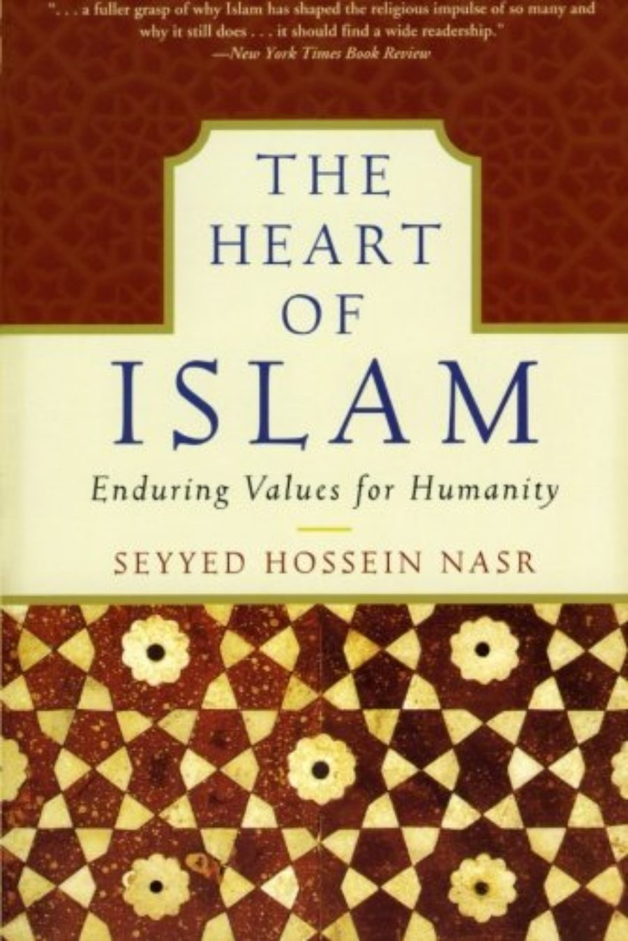 Cover of The Heart of Islam: Enduring Values for Humanity