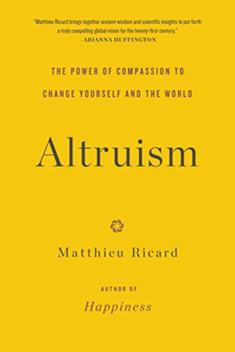 Cover of Altruism: The Power of Compassion to Change Yourself and the World