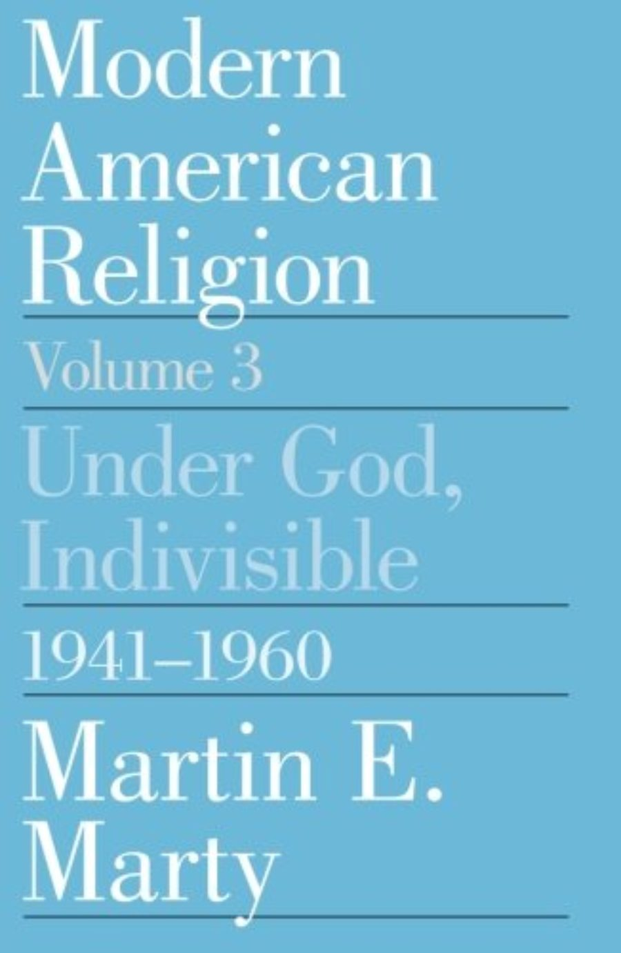 Cover of Modern American Religion, Volume 3: Under God, Indivisible, 1941-1960