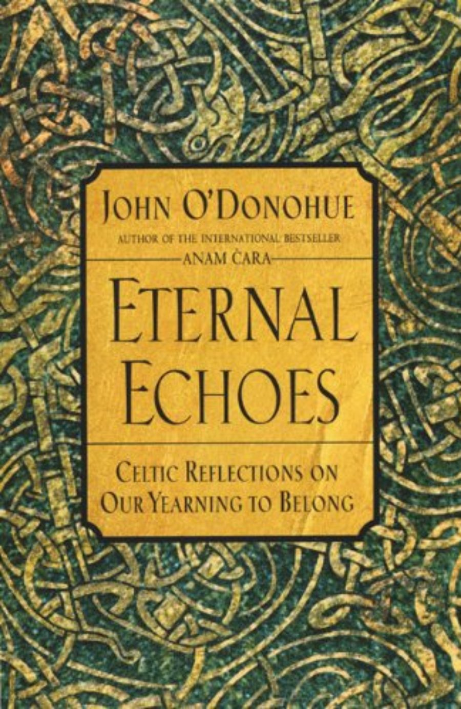 Cover of Eternal Echoes: Celtic Reflections on Our Yearning to Belong