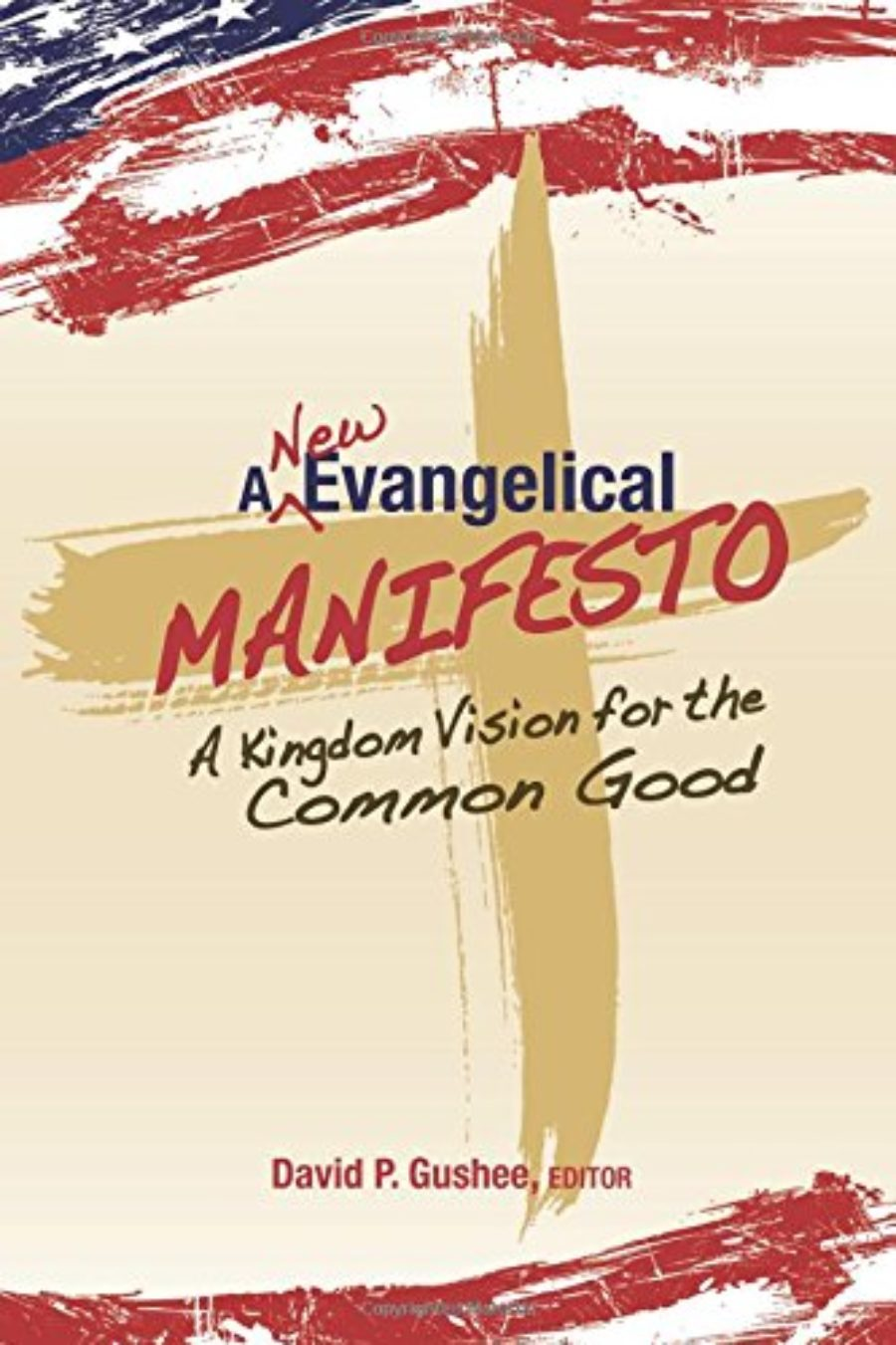 Cover of A New Evangelical Manifesto: A Kingdom Vision for the Common Good