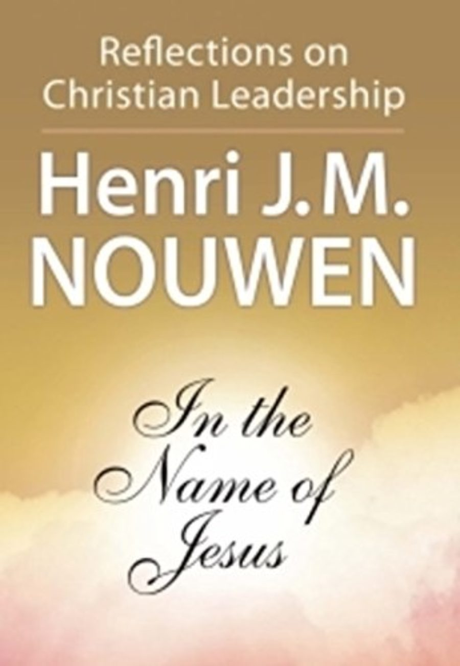 Cover of In the Name of Jesus: Reflections on Christian Leadership