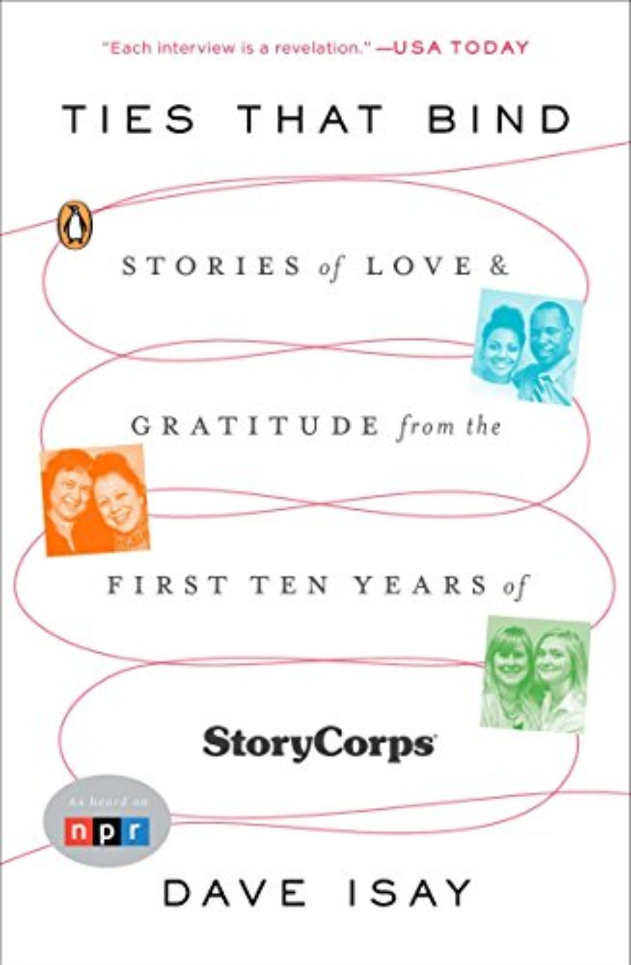 Cover of Ties That Bind: Stories of Love and Gratitude from the First Ten Years of StoryCorps