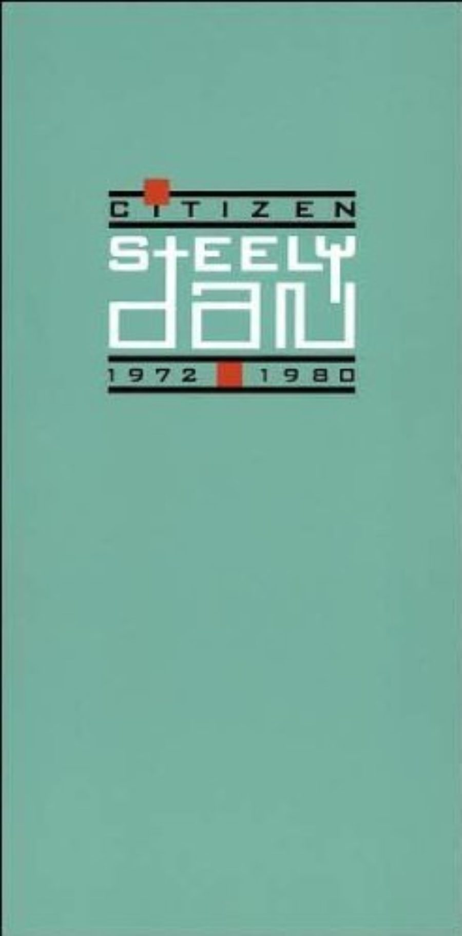 Cover of Citizen Steely Dan: 1972-1980