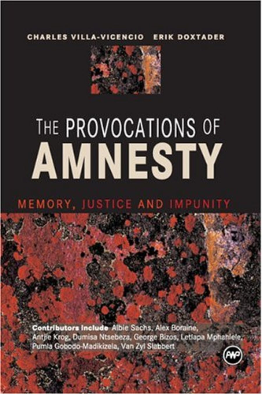 Cover of The Provocations of Amnesty: Memory, Justice, and Impunity