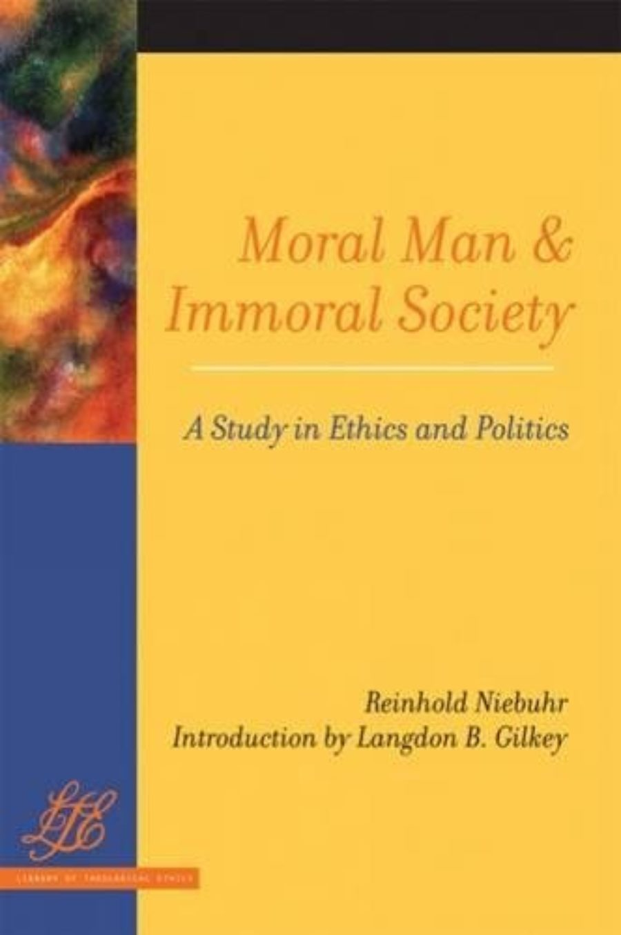 Cover of Moral Man and Immoral Society: Study in Ethics and Politics (Library of Theological Ethics)