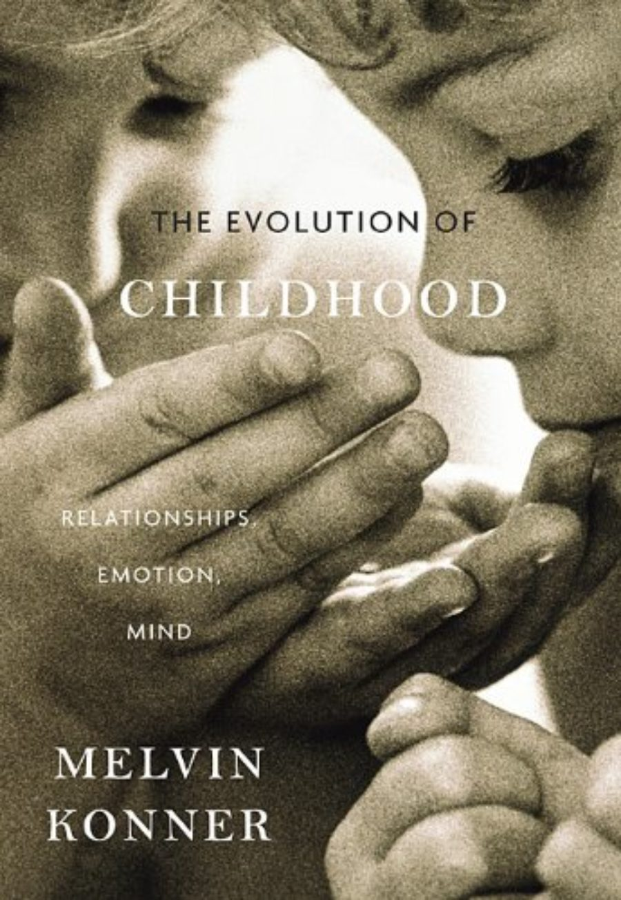 Cover of The Evolution of Childhood: Relationships, Emotion, Mind